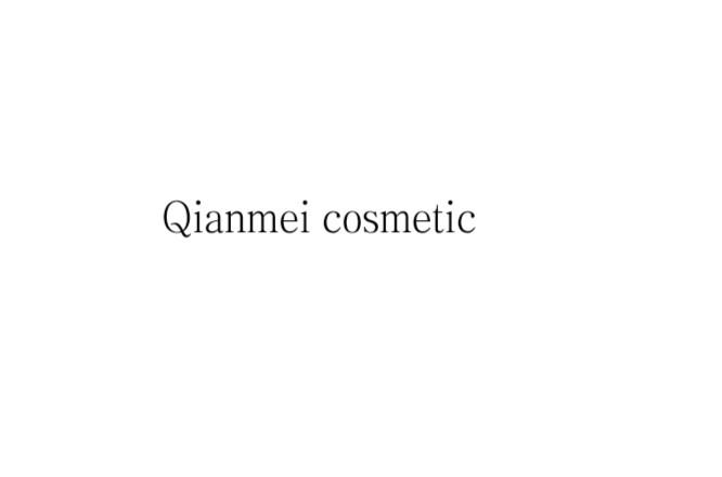 Hunan QianMei Cosmetic Co, Ltd