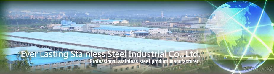 Ever Lasting Stainless Steel Industrial Co., Ltd.