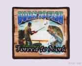 Embroidery+Sublmiation Patch- Born To Fish