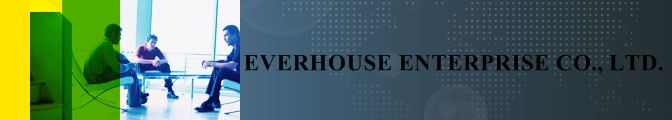 EVERHOUSE ENTERPRISE CO., LTD.