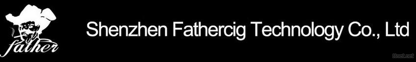 Shenzhen Fathercig Technology Co., Ltd